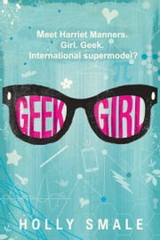 Geek Girl ebook by Holly Smale