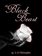 The Black Beast ebook by L.S. Christopher