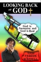Looking Back at God ebook by Vivan Passion Wardell