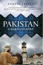 Pakistan - A Hard Country eBook by Anatol Lieven