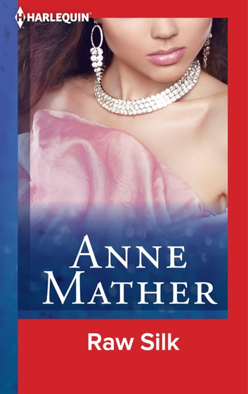 Raw Silk ebook by Anne Mather