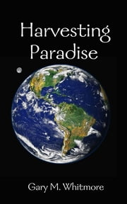 Harvesting Paradise ebook by Gary Whitmore
