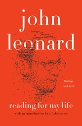 Reading for My Life - Writings, 1958-2008 ebook by John Leonard