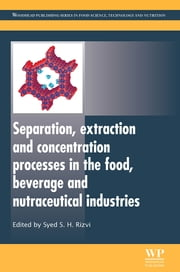 Separation, Extraction and Concentration Processes in the Food, Beverage and Nutraceutical Industries ebook by Syed S. H. Rizvi