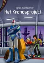 Het Kronosproject ebook by Johan Vandevelde