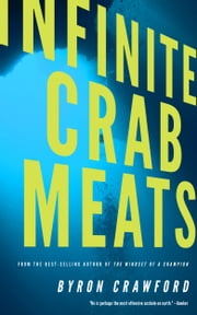 Infinite Crab Meats ebook by Byron Crawford