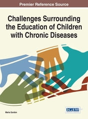Challenges Surrounding the Education of Children with Chronic Diseases ebook by Maria Gordon