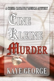 Eine Kleine Murder ebook by Kaye George