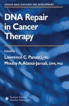 DNA Repair in Cancer Therapy ebook by Lawrence C. Panasci,Moulay A. Alaoui-Jamali