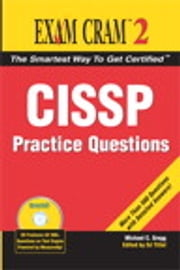 CISSP Practice Questions Exam Cram 2 ebook by Michael Gregg