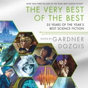 The Very Best of the Best - 35 Years of The Year's Best Science Fiction audiobook by Gardner Dozois