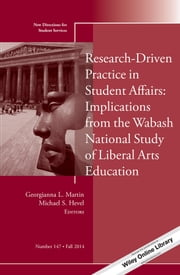 Research-Driven Practice in Student Affairs: Implications from the Wabash National Study of Liberal Arts Education - New Directions for Student Services, Number 147 ebook by Georgianna L. Martin,Michael S. Hevel