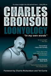 Loonyology - The Autobiography of Britain's Most Notorious Prisoner ebook by Charles Bronson