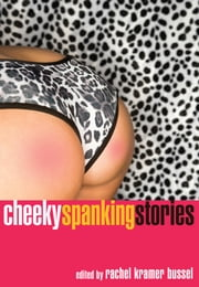 Cheeky Spanking Stories ebook by Rachel Kramer Bussel