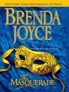 The Masquerade ebook by Brenda Joyce