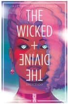 The Wicked + The Divine - Tome 04 - Crescendo ebook by Kieron Gillen, Jamie McKelvie, Matthew Wilson