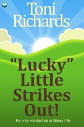 """Lucky"" Little Strikes Out ebook by Toni Richards"