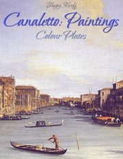 Canaletto: Paintings (Colour Plates) ebook by Blagoy Kiroff