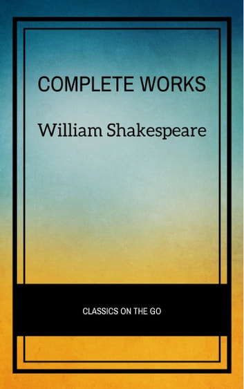 The Complete Works of William Shakespeare 電子書 by William Shakespeare
