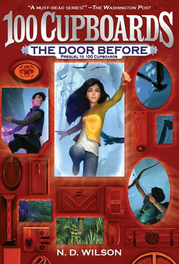 The Door Before (100 Cupboards Prequel) ebook by N. D. Wilson