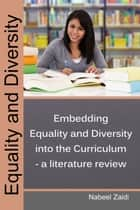 Embedding Equality and Diversity into the Curriculum – a literature review - Equality and Diversity, #1 ebook by Nabeel Zaidi