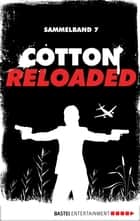 Cotton Reloaded - Sammelband 07 - 3 Folgen in einem Band ebook by Alexander Lohmann, Timothy Stahl, Kerstin Hamann