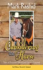 Considering the Horse ebook by Mark Rashid