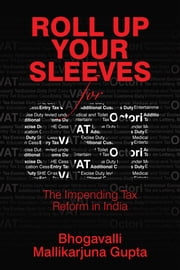 Roll Up Your Sleeves for GST ebook by Bhogavalli Mallikarjuna Gupta
