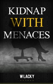 Kidnap with Menaces ebook by Kobo.Web.Store.Products.Fields.ContributorFieldViewModel