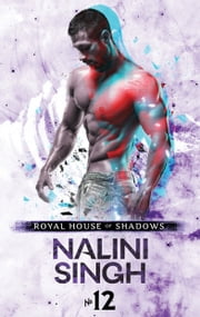 Royal House of Shadows: Part 12 of 12 ebook by Nalini Singh