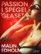 Passion i spegelglaset ebook by Malin Edholm