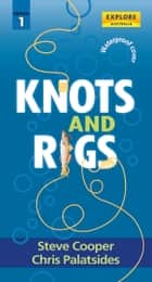 Knots and Rigs ebook by Steve Cooper,Chris Palatsides