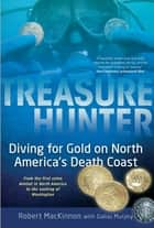Treasure Hunter ebook by Robert MacKinnon,Dallas Murphy