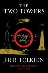 The Two Towers - Being the Second Part of The Lord of the Rings ebook by J.R.R. Tolkien