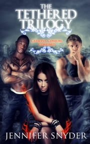 The Tethered Trilogy ebook by Jennifer Snyder