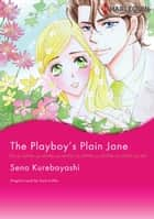 THE PLAYBOY'S PLAIN JANE ebook by Cara Colter,SENA KUREBAYASHI