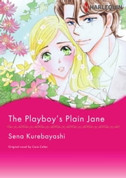 THE PLAYBOY'S PLAIN JANE - Harlequin Comics ebook by Cara Colter,SENA KUREBAYASHI