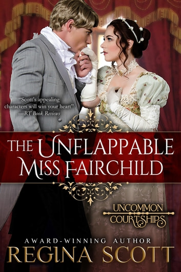 The Unflappable Miss Fairchild ebook by Regina Scott