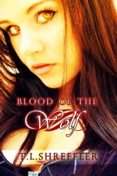 Blood of the Wolf ebook by T. L. Shreffler