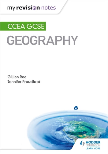 My Revision Notes: CCEA GCSE Geography eBook by Gillian Rea,Jennifer Proudfoot