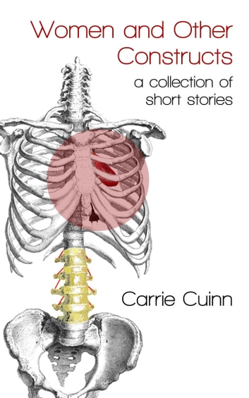 Women and Other Constructs - a collection of short stories ebook by Carrie Cuinn