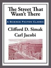 The Street That Wasn't There ebook by Clifford D. Simak