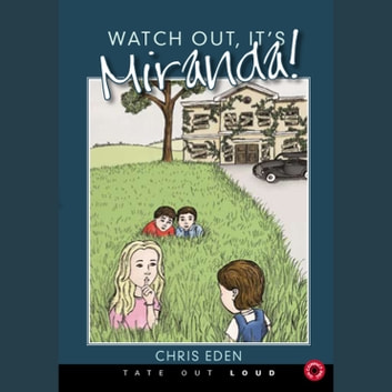 Watch Out, It's Miranda audiobook by Chris Eden