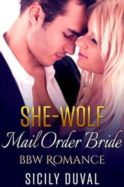 She Wolf Mail Order Bride - New Adult Contemporary Romance Short Stories ebook by Sicily Duval