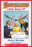 Karen's Birthday (Baby-Sitters Little Sister #7) ebook by Ann M. Martin