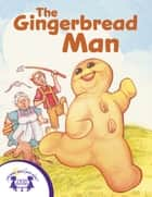 The Gingerbread Man ebook by Eric Suben, Joe Boddy, Kim Mitzo Thompson