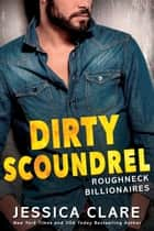 Dirty Scoundrel ebook by Jessica Clare