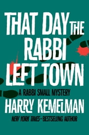 That Day the Rabbi Left Town ebook by Harry Kemelman