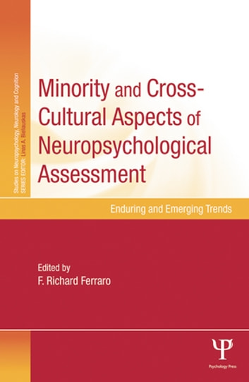 Minority and Cross-Cultural Aspects of Neuropsychological Assessment - Enduring and Emerging Trends ebook by
