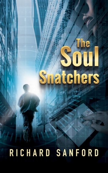 The Soul Snatchers ebook by Richard Sanford